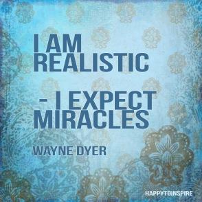 I am realistic - I expect miracles copy