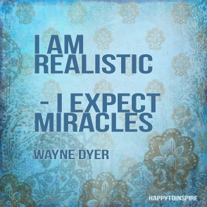 I am realistic - I expect miracles copy