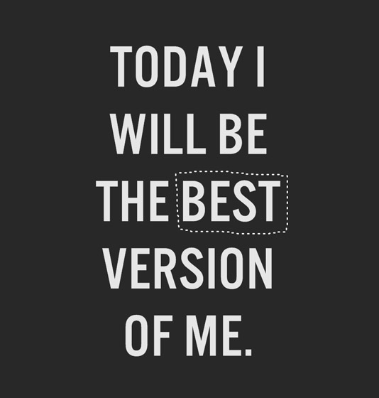 Today i will be the best version of me 20130909622
