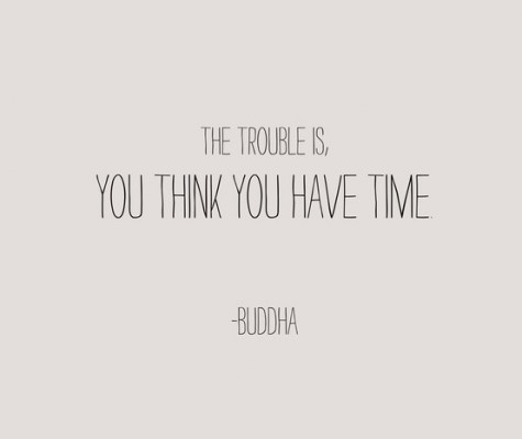 fake-buddha-the-trouble-is-you-think-you-have-time